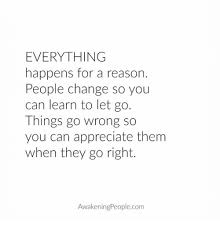 People Change Memes - everything happens for a reason people change so you can learn to