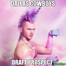 Dallas Cowboys Meme Generator - dallas cowboys draft prospect meme unicorn man 2048 memeshappen