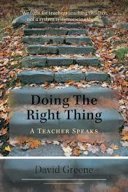 doing the right thing a teacher speaks david greene