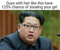 Guys Be Like Meme - guys with hair like this have a 125 chance of stealing your girl