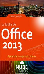 la biblia office 2013 aprenda a su propio ritmo freelibros