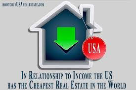 cheapest real estate in usa in relationship to income the us has the cheapest real estate in