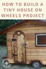 how to build a tiny house on wheels project how to build a tiny house on wheels project this
