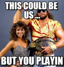 Wwf Meme - this could be us this could be us on memegen