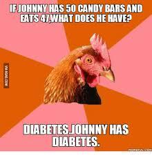 Diabetic Memes - 25 best memes about do you want diabetes do you want