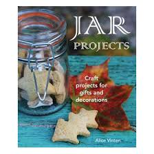 jar projects craft projects for gifts and decorations paperback