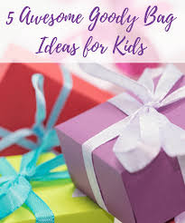 goody bag ideas 5 awesome goody bag ideas for kids working magic