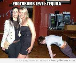 Funny Tequila Memes - photobomb level tequila tequila of the month