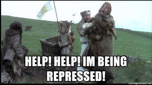Monty Python Meme - help help im being repressed monty python being repressed