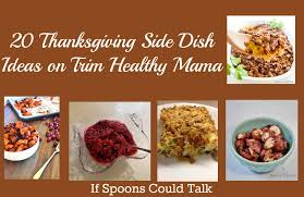 Thanksgiving Dishes Ideas Thanksgiving Side Dish Ideas That Are Trim Healthy Mama Approved
