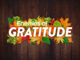fall sermon series enemies of gratitude wellington assembly