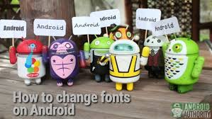 how to change the font on android how to change fonts for android here is how to do it