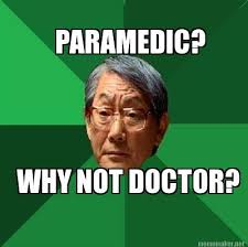 Asian Father Meme Generator - meme maker paramedic why not doctor5