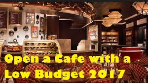 Cheap Restaurant Design Ideas How To Open A Cafe With A Low Budget 2017 Youtube
