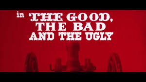 Good Bad Ugly The Good The Bad And The Ugly 1966 Title Sequence Youtube
