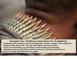 Us Marine Meme - excerpts from us marine corps rules for gunfighting anything worth
