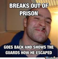 Prison Memes - escape prison by fapfapfap123 meme center