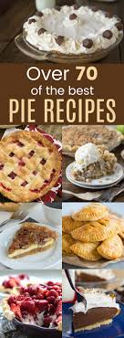 70 of the best pie recipes cupcakes kale chips