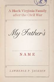 my father u0027s name a black virginia family after the civil war jackson