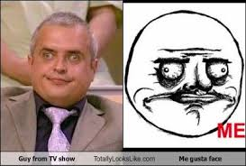 Me Gusta Face Meme - guy from tv show totally looks like me gusta face totally looks like