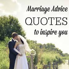 marriage advice quotes marriage advice quotes to inspire you working outside
