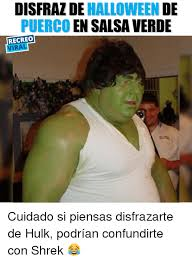 Memes De Hulk - disfraz de halloween de puerco en salsa verde recreo viral cuidado