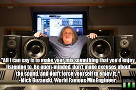 Audio Engineer Meme - mick guzauski 30 min with a mix engineer legend audio blog