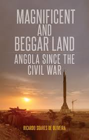 Define Magnificent Magnificent U0026 Beggar Land Angola Since The Civil War By Ricardo