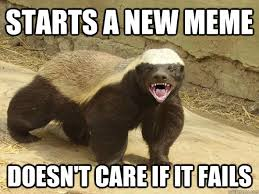 Badger Memes - badass honey badger memes quickmeme