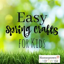 easy spring crafts for kids u2014 homegrown learners