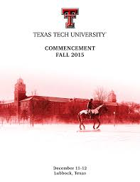 commencement fall 2015 december 11 12 lubbock texas
