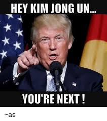 Kim Jong Meme - hey kim jong un you re next as kim jong un meme on me me