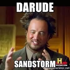 Sandstorm Meme - darude sandstorm history guy meme generator