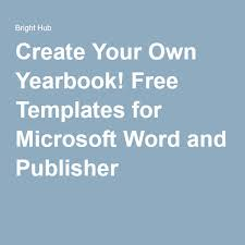 make your own yearbook create your own yearbook free templates for microsoft word and