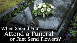 how to send flowers when should you attend the funeral or just send flowers