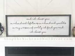 and i d choose you wood sign chaos of stars quote wedding gift and i d choose you wood sign chaos of stars quote wedding gift rustic home decor custom order family sign home decor