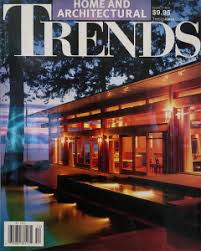 home and architectural trends magazine jmh custom builders home and architectural trends magazine