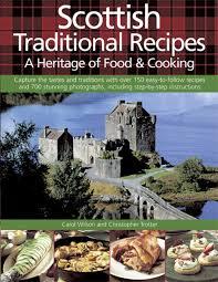 Scottish Comfort Food Scottish Traditional Recipes A Heritage Of Food U0026 Cooking