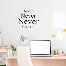 high quality inspirational wall quotes buy cheap inspirational never give up removable wall sticker vinyl decal quote art decor inspirational phrase english words wall