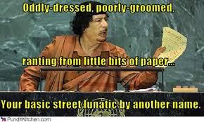 Gaddafi Meme - sara ndipity gaddafi crazy like a fox but funnier than somali