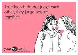 True Friend Meme - friends do not judge each other