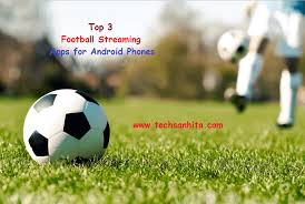 football for android 3 best android live football apps in 2017 tech sanhita