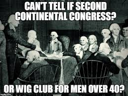 Congress Meme - second continental congress imgflip