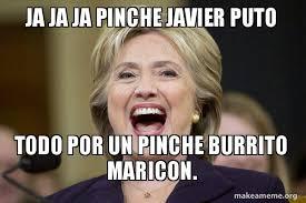 Maricon Meme - ja ja ja pinche javier puto todo por un pinche burrito maricon