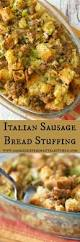 best dressing recipe for thanksgiving italian sausage bread stuffing recipe homemade italian sausage