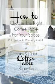 Space Coffee Table How To Choose The Right Coffee Table For Your Space A Brass