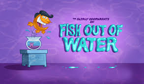 the fairly oddparents fish out of water references fairly odd parents wiki fandom