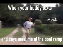 Boat People Meme - when your buddy text bab and says meet me at the boat r meme
