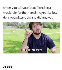 You Got Me Meme - 25 best memes about you got me there you got me there memes