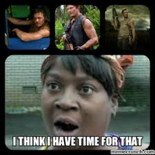 Daryl Dixon Memes - brown has time for daryl dixon